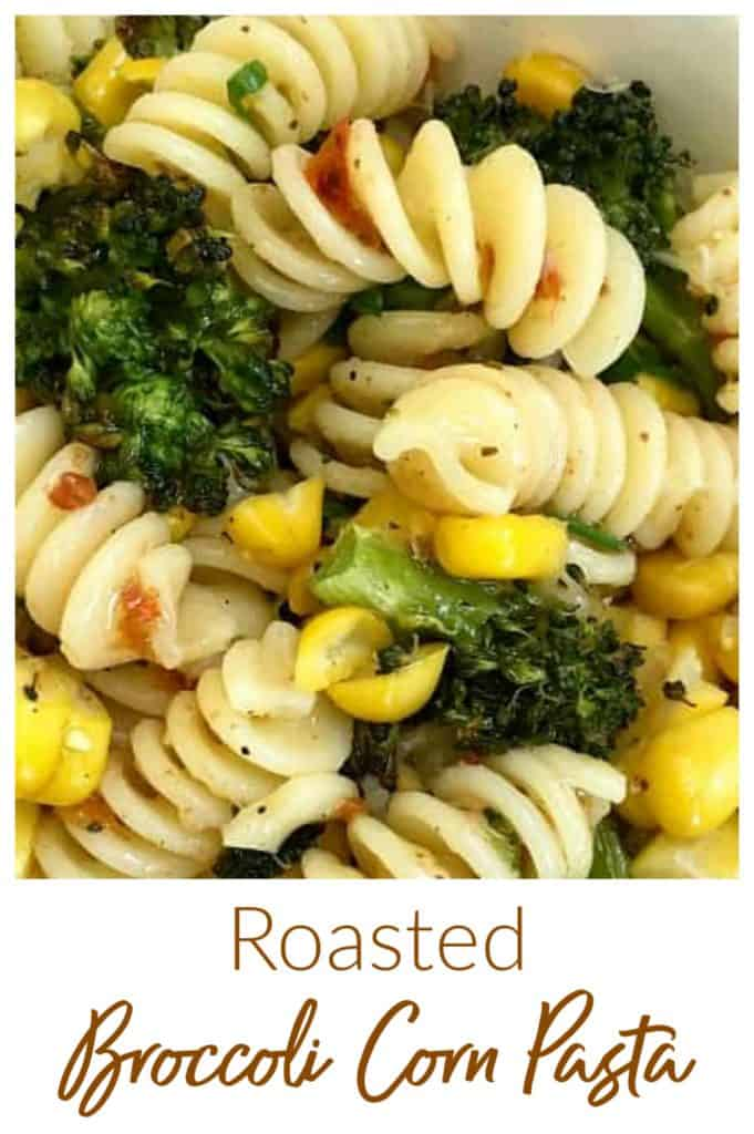 White bowl of broccoli corn pasta, image with text